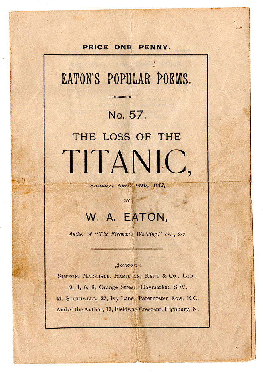 Eaton S Popular Poems No 57 The Loss Of The Titanic Sunday Night April 14th 1912 W A Eaton