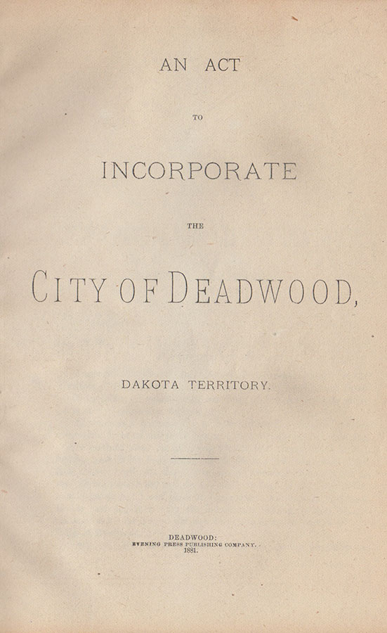 An Act to Incorporate the City of Deadwood.