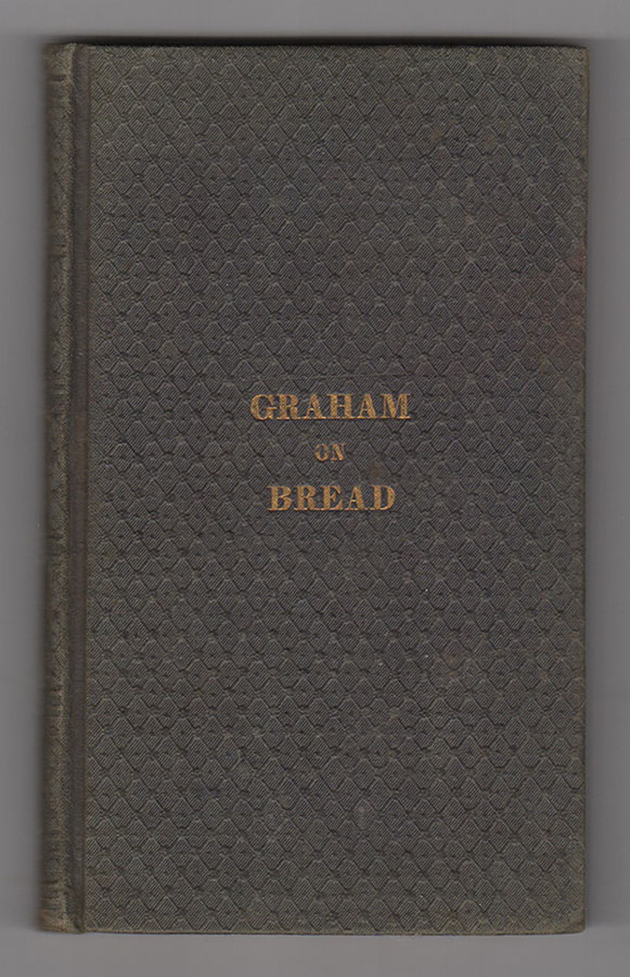 A Treatise on Bread, and Bread-Making. Sylvester Graham.