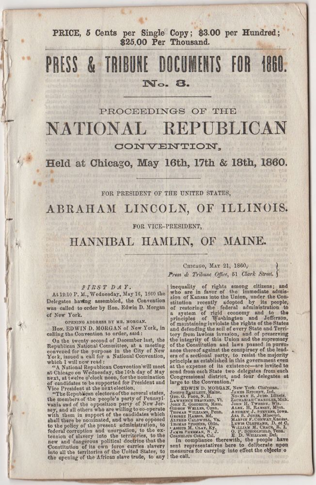 Press & Tribune Documents for 1860. No. 3. Proceedings of the National Republican Convention, Held at Chicago, May 16th, 17th & 18th, 1860. For President of the United States, Abraham Lincoln, of Illinois. For Vice-President, Hannibal Hamlin, of Maine. Abraham Lincoln.