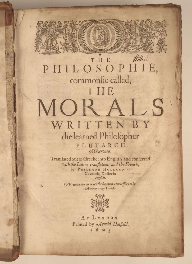 The Philosophie, Commonlie Called, The Morals. Plutarch.