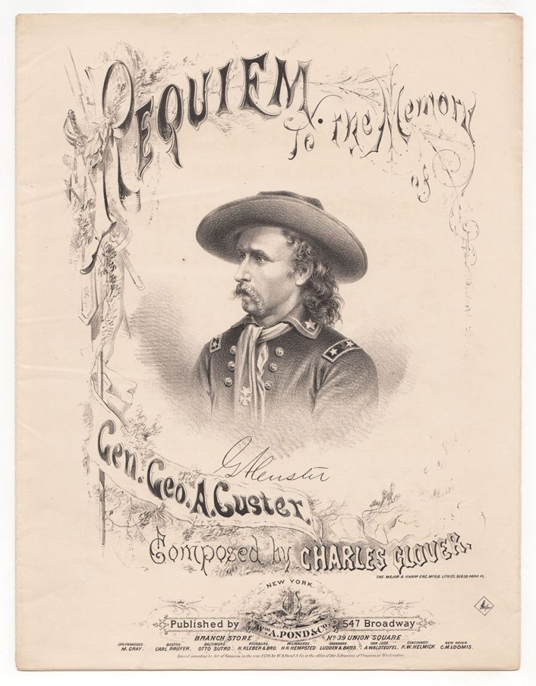 Requiem to the Memory of Gen. Geo. A. Custer. Charles Glover, composer.