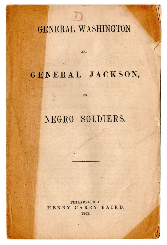 General Washington and General Jackson, on Negro Soldiers. Andrew Jackson.