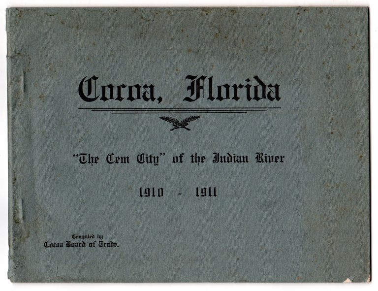 """Cocoa, Florida. """"The Gem City"""" of the Indian River. J. M. Sanders."""