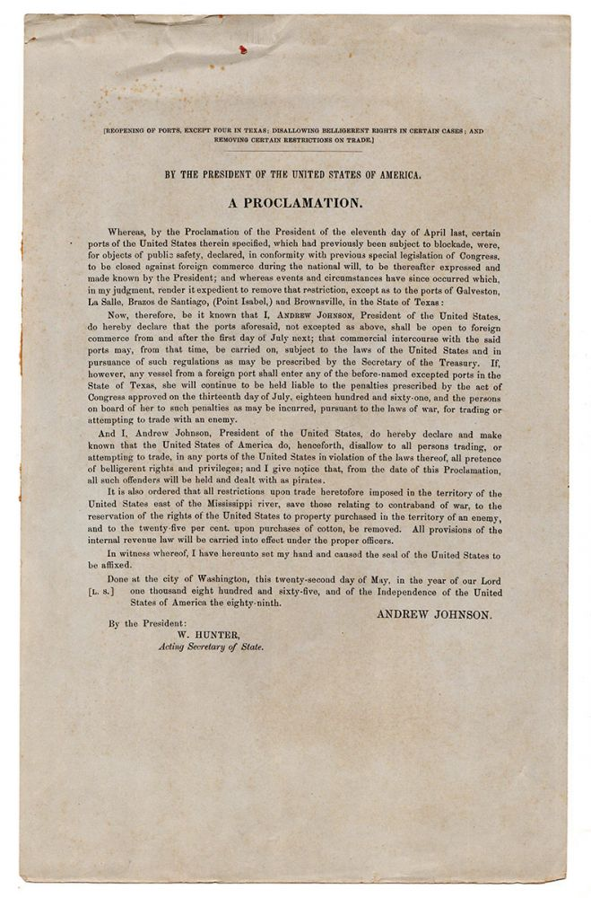 Reopening of Ports, Except Four in Texas; Disallowing Belligerent Rights in Certain Cases; and Removing Certain Restrictions on Trade. By the President of the United States of America. A Proclamation. Andrew Johnson.