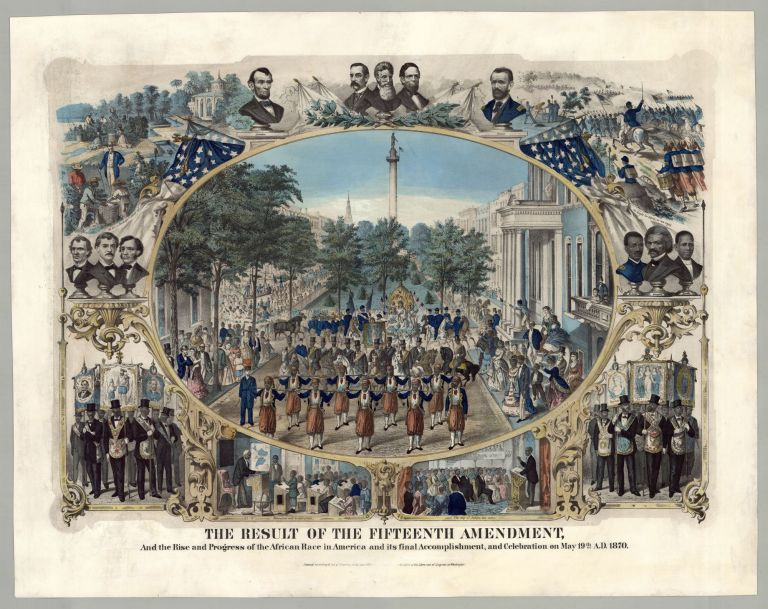 The Result of the Fifteenth Amendment, and the Rise and Progess of the African Race in America and Its Final Accomplishment, and Celebration on May 19th A.D. 1870.