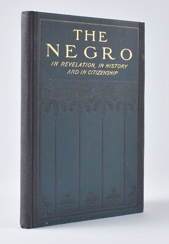 The Negro In Revelation, In History and in Citizenship. What the Race Has Done and is Doing in Arms, Arts, Letters, The Pulpit, the Forum, The School, The Marts of Trade and With Those Mighty Weapons in the Battle of Life the Shovel and the Hoe. A Message to All Men That He is in the Way to Solve the Race Problem for Himself. Pipkin Rev, ames, efferson.