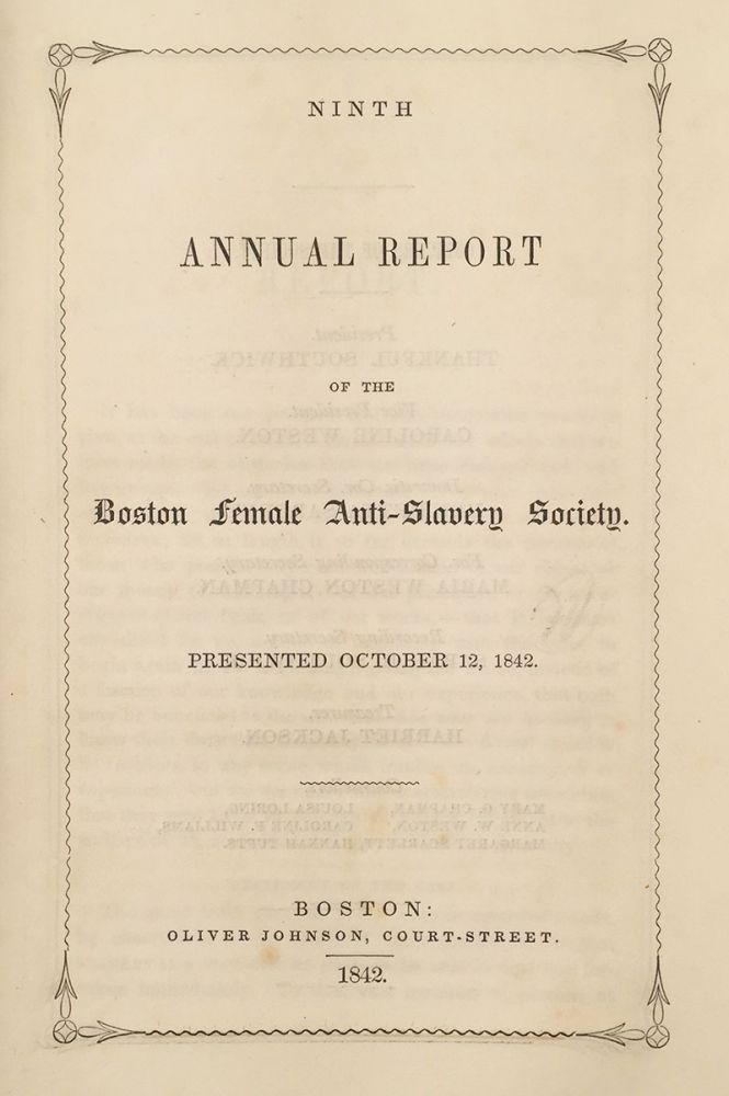 Ninth Annual Report of the Boston Female Anti-Slavery Society. Presented October 12, 1842. [Cover title: Ten Years of Experience.]. Maria Chapman.