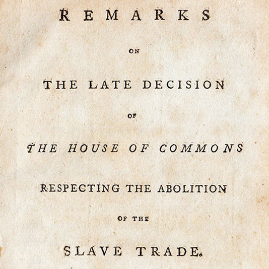 Remarks on the Late Decision of the House of Commons Respecting the Abolition of the Slave Trade. Thomas M. A. Gisborne.