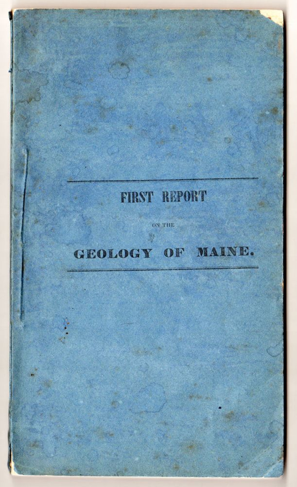 First Report on the Geology of the State of Maine. Charles T. Jackson.