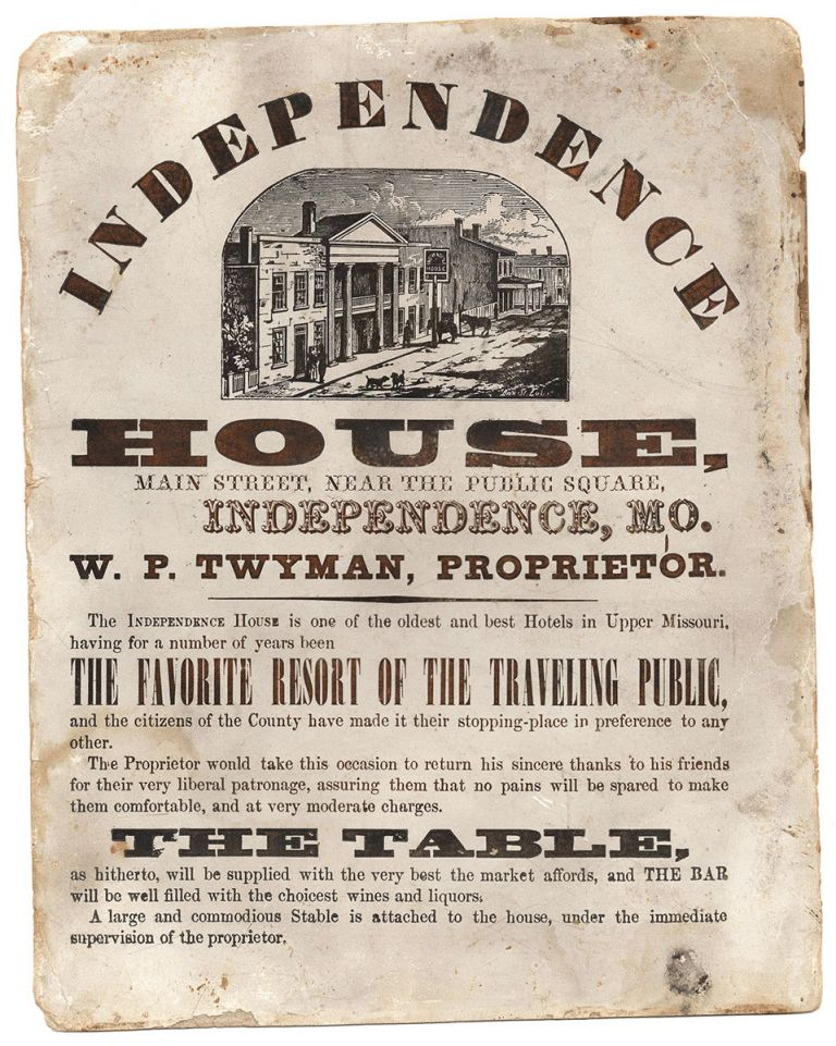 Independence House, Main Street, Near the Public Square, Independence, MO. William Paine Twyman, proprietor.