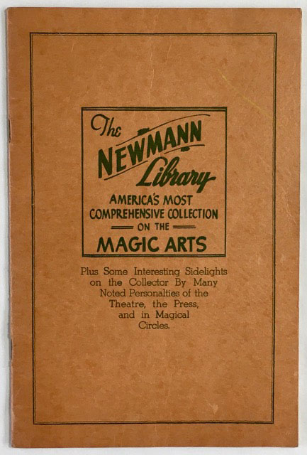 Newmann's Magical Library. Some interesting data on this great collection, and its owner, who for nearly fifty years has entertained the public with demonstrations of hypnotism, Mind Reading and Occult Psychic Phenomena. Loring Campbell, Kathryn, Leig Gilstad.
