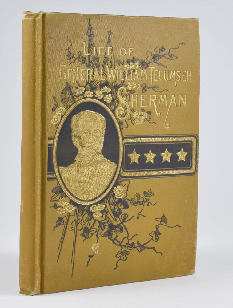 [Salesman's dummy for:] Life of W. M. Tecumseh Sherman, Late Retired General, U.S.A. A graphic history of his career in war and peace; his romantic youth; his stern and patriotic manhood; his calm and beautiful old age; a marvellous march from the mountains of time to the sea of eternity. By W. Fletcher Johnson, Aided by Maj. Gen. O. Howard, U.S.A. W. Fletcher Johnson, Maj. Gen. O. Howard.