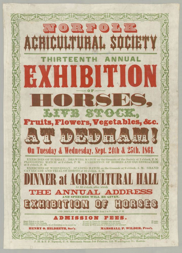 Norfolk Agricultural Society Thirteenth Annual Exhibition of Horses, Live Stock, Fruits, Flowers, Vegetables, &C. at Dedham! On Tuesday & Wednesday, Sept. 24th 7 25th, 1861.