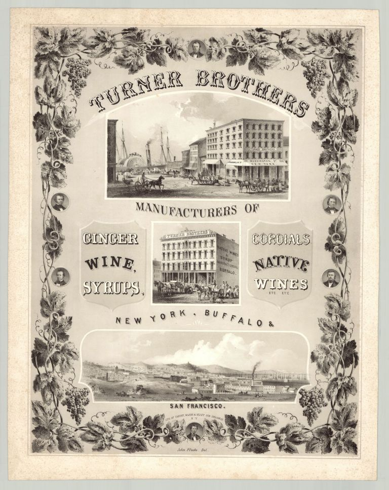 Turner Brothers Manufactuers of Ginger Wine, Syrups, Cordials, Native Wines, etc.. etc…New York, Buffalo & San Francisco. John Ffooks, del.