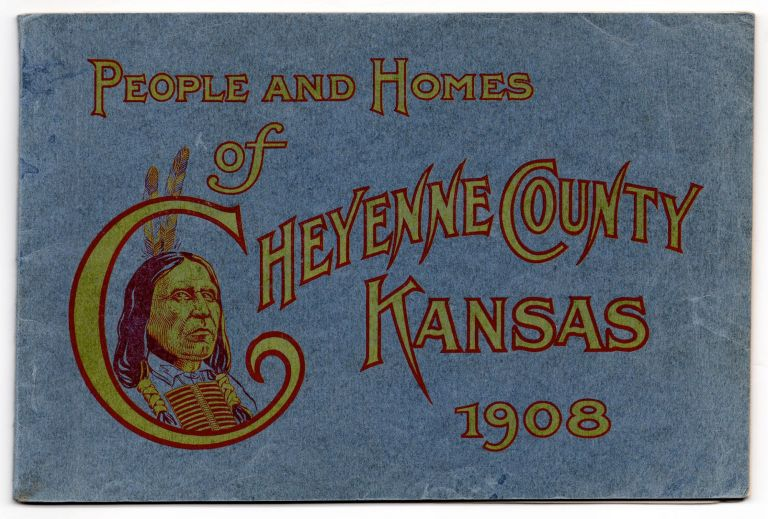 People and Homes of Cheyenne County, Kansas 1908. Joseph H. Young, compiler.