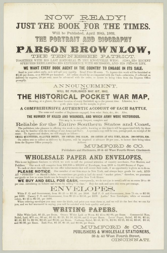 Now Ready! Just the Book for the Times. Will be Published, April 29th, 1862, The Portrait and Biography of Parson Brownlow.
