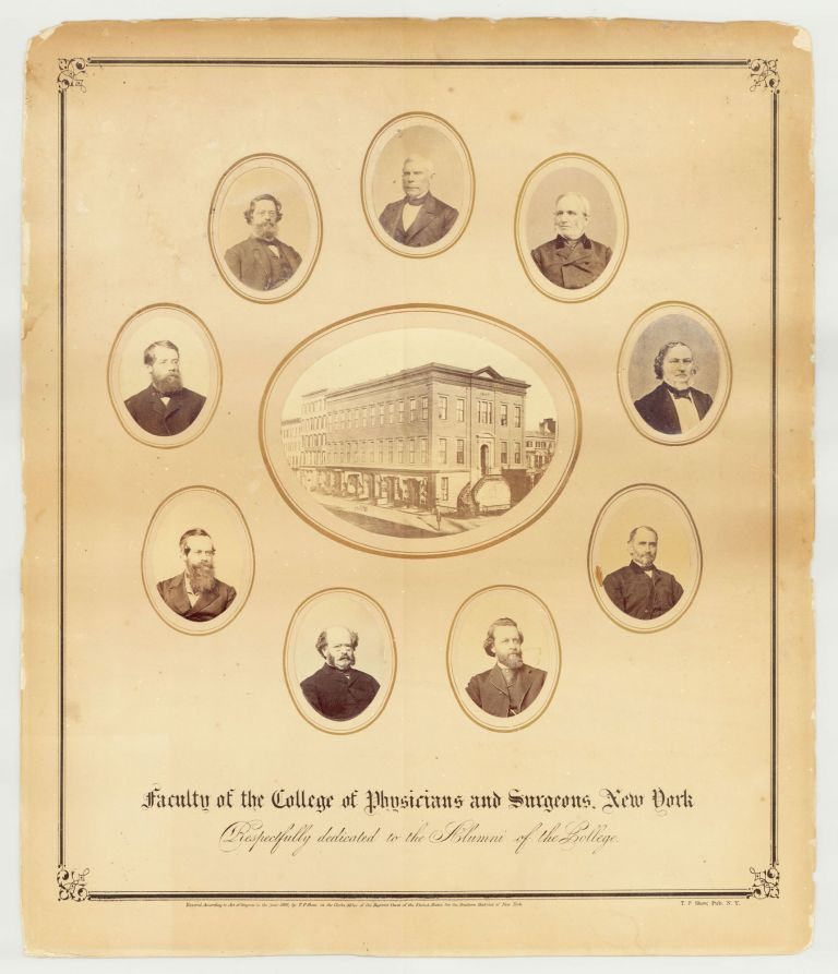 Faculty of the College of Physicians and Surgeons, New York. Respectfully Dedicated to the Alumni of the College. New York College of Physicians and Surgeons.