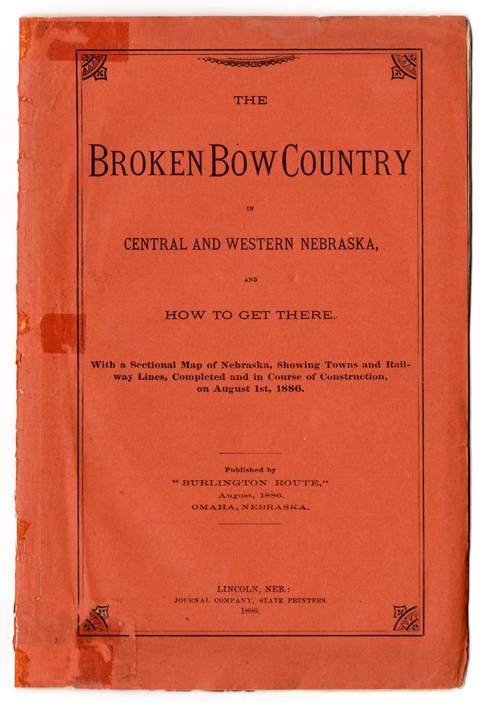 The Broken Bow Country in Central and Western Nebraska, and How to Get There. Burlington, Missouri River Railroad Co.