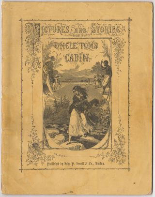 Pictures and Stories From Uncle Tom's Cabin. Harriet Beecher Stowe.