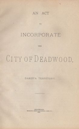 An Act to Incorporate the City of Deadwood