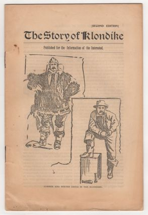 The Story of Klondike. Published for the Information of the Interested