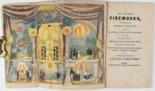 The Art of Making Fireworks, Improved to the Modern Practice from the Minutest to the Highest...