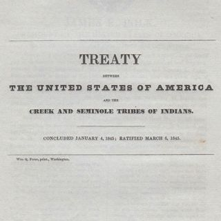 Treaty Between The United States of America and the Creek and Seminole Tribes of Indians