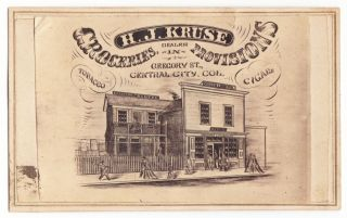 H.J. Kruse Dealer in Groceries Provisions Tobacco Cigars Gregory St. Central City, Col. W. H....