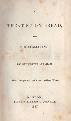A Treatise on Bread, and Bread-Making.