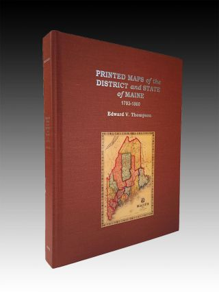 Printed Maps of the District and State of Maine 1793-1860. Edward V. Thompson