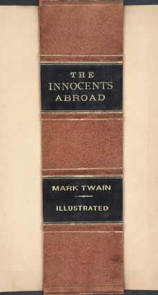 [PUBLISHER'S PROSPECTUS / CANVASSING BOOK]. The Innocents Abroad, or the New Pilgrim's Progress; Being Some Account of the Steamship Quaker City's Pleasure Excursion to Europe and the Holy Land; With Descriptions of Countries, Nations, Incidents and Adventures, as They Appeared to the Author.
