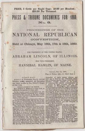 Press & Tribune Documents for 1860. No. 3. Proceedings of the National Republican Convention,...