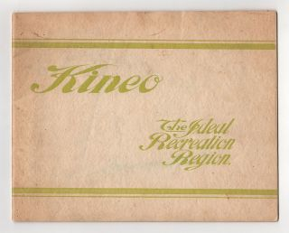 Kineo: the Grandest Most Picturesque Playground in All America; the site, also of America's...