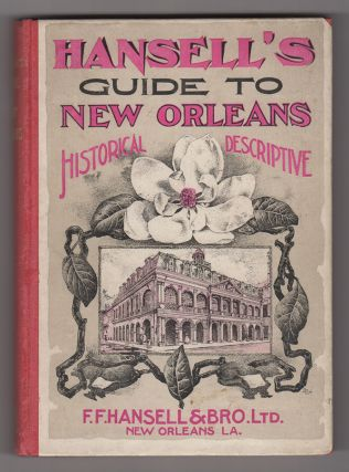 New Orleans Guide, With Descriptions of the Routes to New Orleans, Sights of the City Arranged Alphabetically, and Other Information Useful to Travelers; also, Outlines of the History of Louisiana / By Hon. James S. Zacharie, Second Vice-President of the Louisiana Historical Society, Member of the City Council of New Orleans. James S. Zacharie.