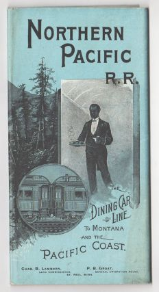 Northern Pacific R. R. The Dining Car Line to Montana and the Pacific Coast