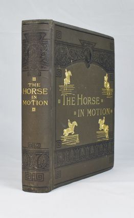 The Horse in Motion. Eadweard Muybridge, J D. B. Stillman.
