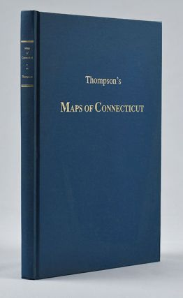 Maps of Connecticut before the year 1800 : A Descriptive List by Edmund Thompson. [bound with]...