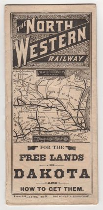 The North Western Railway for the Free Lands in Dakota and How To Get Them.