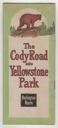 The Cody Road into Yellowstone Park : Burlington Route.