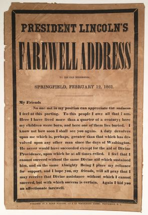President Lincoln's Farewell Address To his Old Neighbors Springfield, February 12, 1861. Abraham Lincoln.