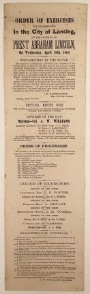 Order of Exercises for the Observance In the City of Lansing of the Funeral of Pres't Abraham Lincoln, On Wednesday, April 19th, 1865. I. H. Bartholomew, A W. Williams.