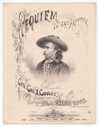Requiem to the Memory of Gen. Geo. A. Custer. Charles Glover, composer