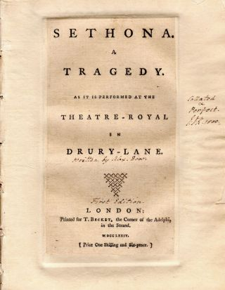 Sethona. A Tragedy. As it is Performed at the Theatre-Royal in Drury Lane. Alexander Dow