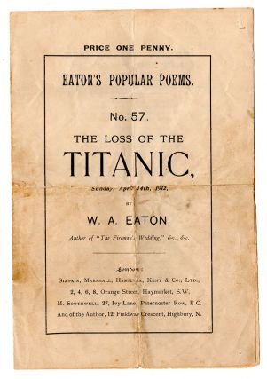 Eaton's Popular Poems. No. 57. The Loss of the Titanic, Sunday Night, April 14th, 1912....