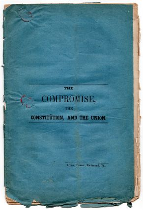 The Compromise, the Constitution, and the Union. E. G