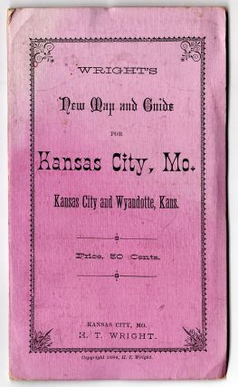 Wright's New Map and Guide for Kansas City, Mo. Kansas City and Wyandotte, Kans.