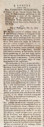 Important and Alarming Information. A Letter from the Hon. Timothy Pickering, A Senator of the United States, from the State of Massachusetts, exhibiting to his constituents, a view of the imminent danger of an unnecessary and ruinous war, addressed to his his excellency James Sullivan, Governor of said State. City of Washington, Feb. 16, 1808.