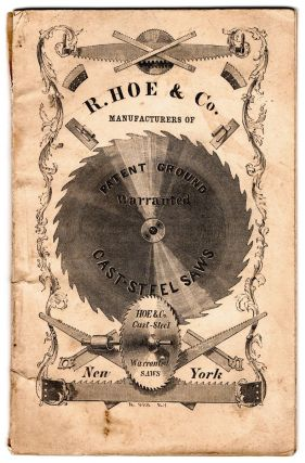R. Hoe & Co., Manufacturers of Warranted Patent Ground Extra Cast Steel Saws, Segments and...