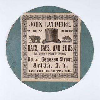 John Latimore, Hats, Caps, and Furs of Every Description, No. 60 Genesee Street, Utica, N.Y. Cash...